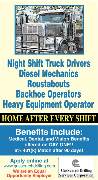 Night Shift Assistant  Trucking Foreman  Night Shift Truck  Drivers  Diesel Mechanics  Roustabouts  Backhoe Operators  Heavy Equipment Operator