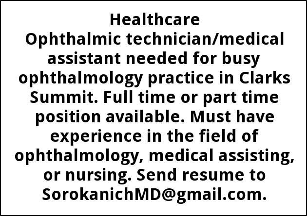 Ophthalmic Technician Medical Assistant Needed For Busy Ophthalmology Practice In Clarks Summit Full Time Or Part Position Available