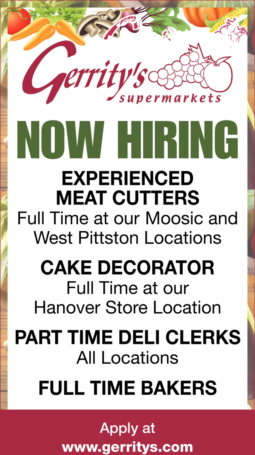 Experienced Meat Cutters - Cake Decorator - Part Time Deli Clerks - Full Time Bakers