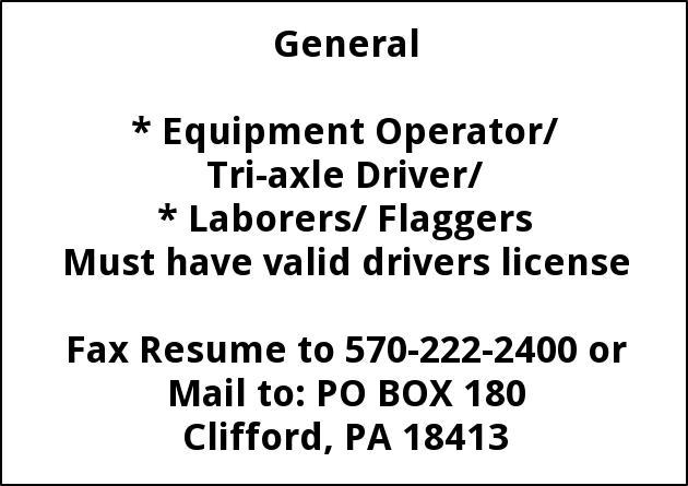 Equipment Operator  Tri-axle Driver  Laborers / Flaggers
